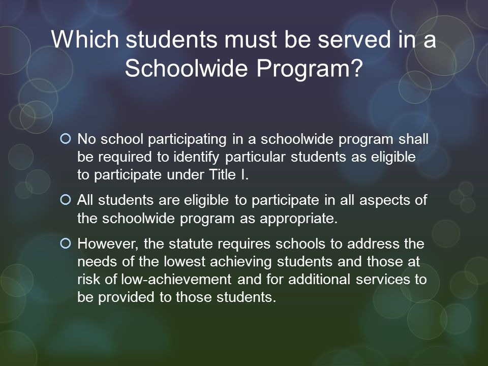 Which students must be served in a Schoolwide Program.