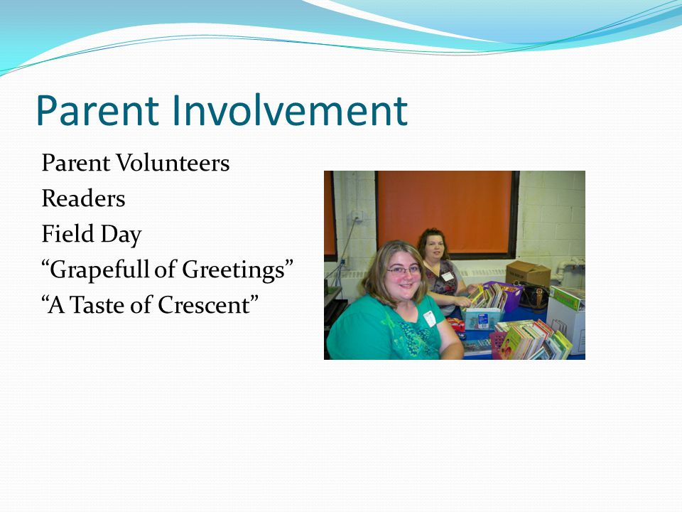 """Parent Involvement Parent Volunteers Readers Field Day """"Grapefull of Greetings"""" """"A Taste of Crescent"""""""