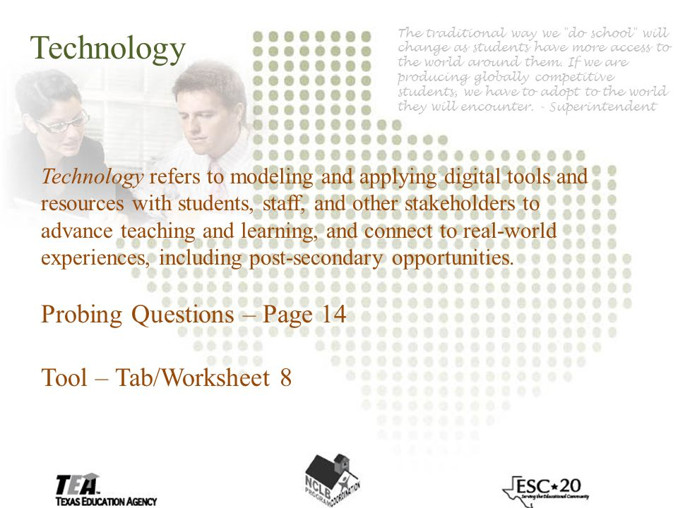 Technology Technology refers to modeling and applying digital tools and resources with students, staff, and other stakeholders to advance teaching and learning, and connect to real-world experiences, including post-secondary opportunities.