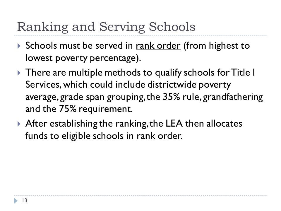 Ranking and Serving Schools 13  Schools must be served in rank order (from highest to lowest poverty percentage).  There are multiple methods to qua