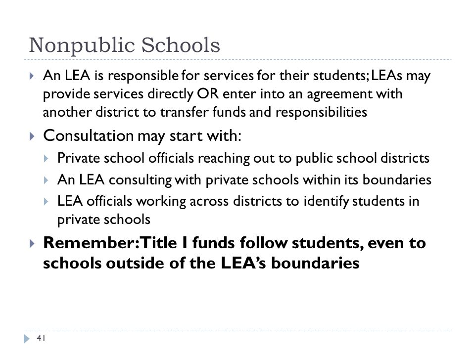 Nonpublic Schools 41  An LEA is responsible for services for their students; LEAs may provide services directly OR enter into an agreement with anoth