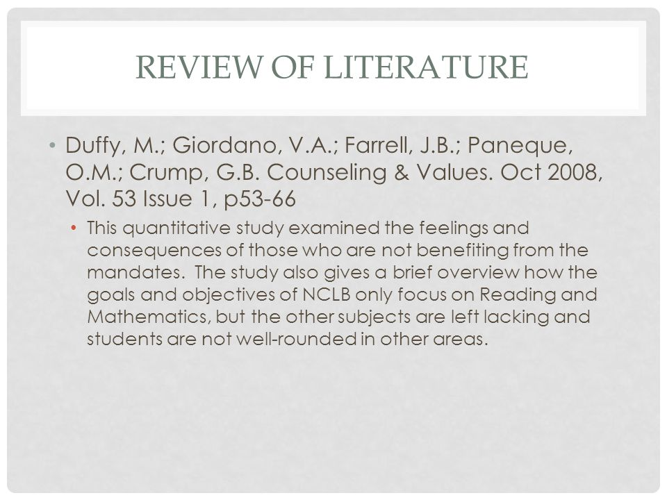 REVIEW OF LITERATURE Duffy, M.; Giordano, V.A.; Farrell, J.B.; Paneque, O.M.; Crump, G.B. Counseling & Values. Oct 2008, Vol. 53 Issue 1, p53-66 This