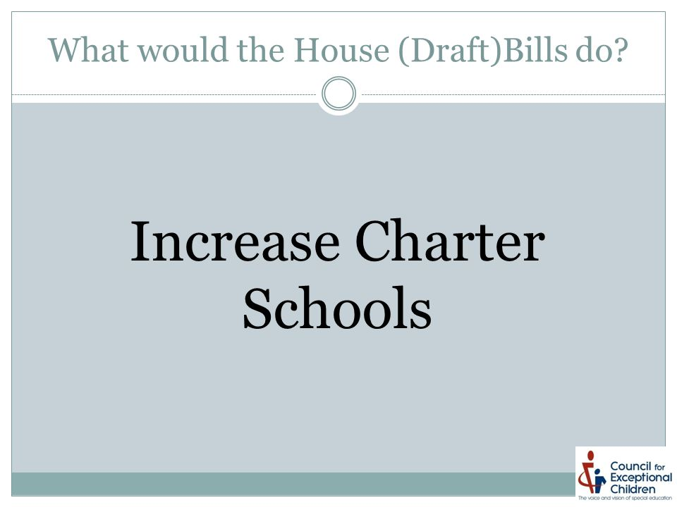 What would the House (Draft)Bills do Increase Charter Schools
