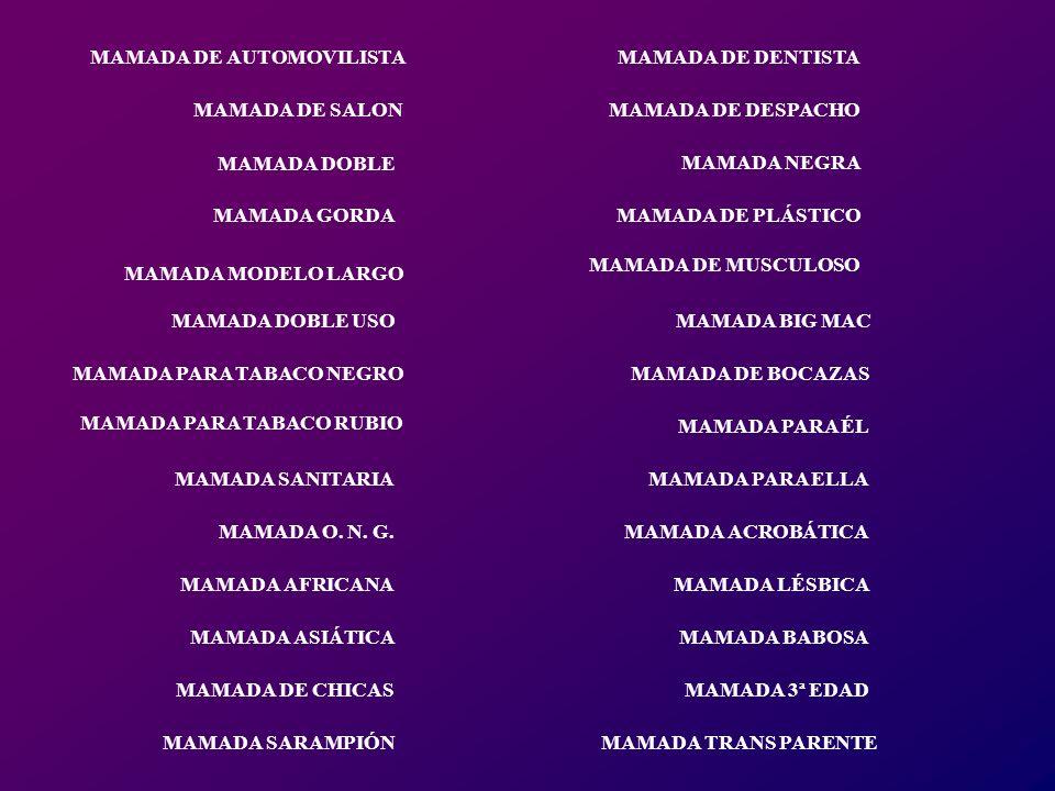 MAMADA 3ª EDAD MAMADA ACROBÁTICA MAMADA BIG MAC MAMADA TRANS PARENTE MAMADA DE MUSCULOSO MAMADA BABOSA MAMADA PARA ÉL MAMADA PARA ELLA MAMADA DE BOCAZAS MAMADA NEGRA MAMADA LÉSBICA MAMADA DE PLÁSTICO MAMADA DE DESPACHO MAMADA DE DENTISTA MAMADA MODELO LARGO MAMADA DOBLE USO MAMADA PARA TABACO RUBIO MAMADA SANITARIA MAMADA O.