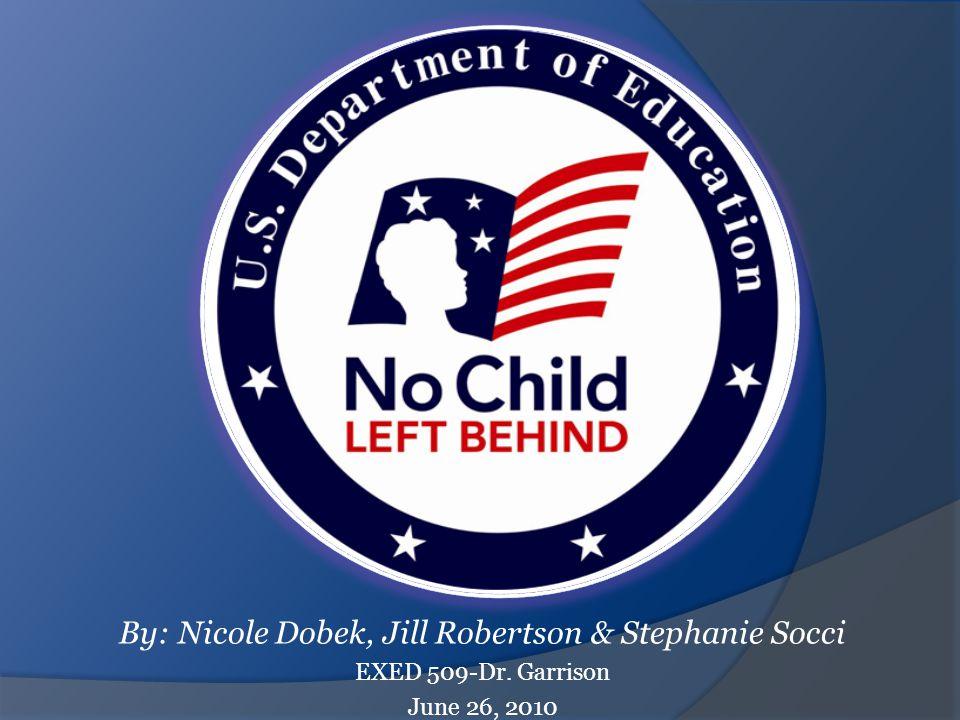 By: Nicole Dobek, Jill Robertson & Stephanie Socci EXED 509-Dr. Garrison June 26, 2010
