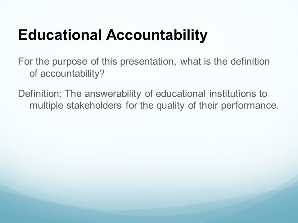History of Educational Accountability in America History of Assessment History of Legislation