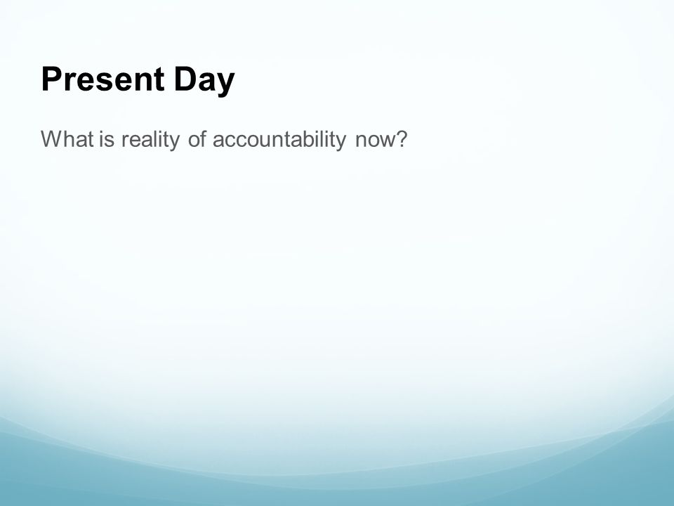 What should accountability ideally be.