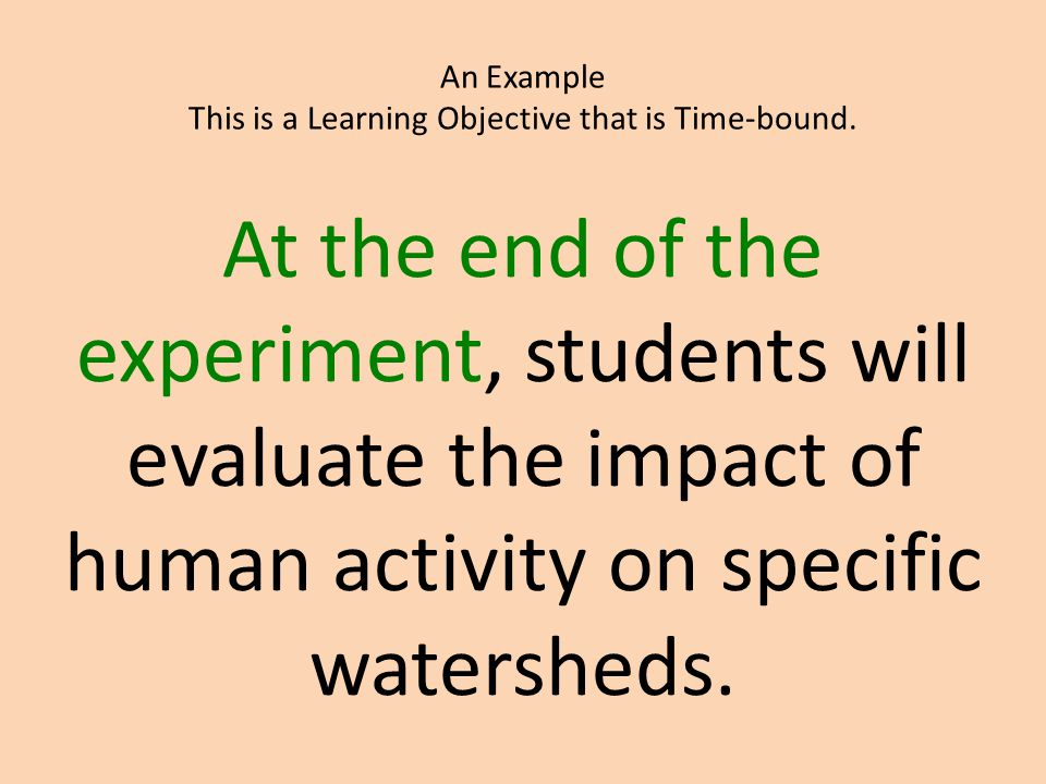 An Example This is a Learning Objective that is Time-bound.