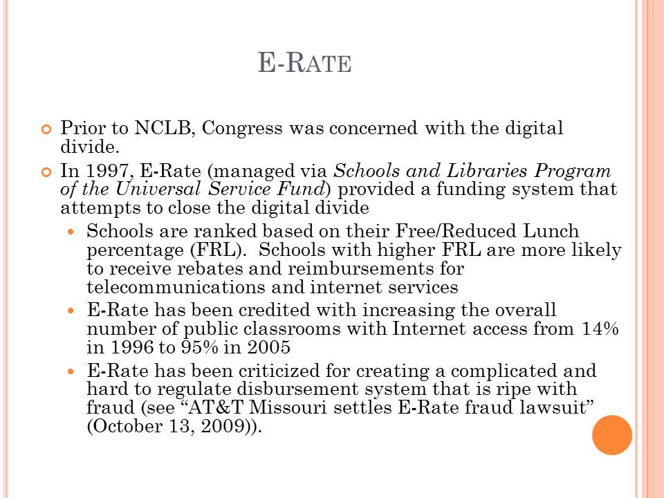 E-R ATE Prior to NCLB, Congress was concerned with the digital divide.