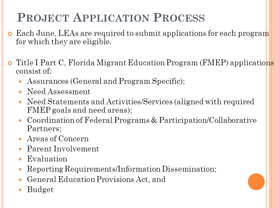 P ROJECT A PPLICATION P ROCESS Each June, LEAs are required to submit applications for each program for which they are eligible.