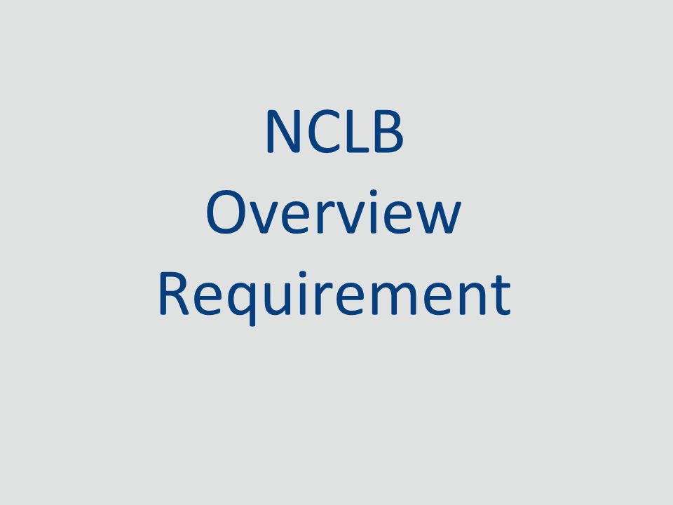 NCLB Overview Requirement