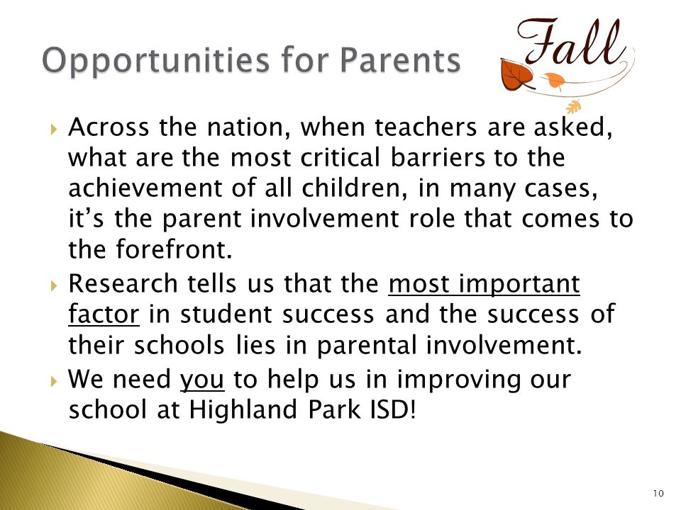  Across the nation, when teachers are asked, what are the most critical barriers to the achievement of all children, in many cases, it's the parent involvement role that comes to the forefront.