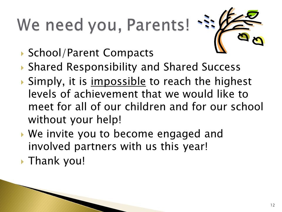  School/Parent Compacts  Shared Responsibility and Shared Success  Simply, it is impossible to reach the highest levels of achievement that we would like to meet for all of our children and for our school without your help.