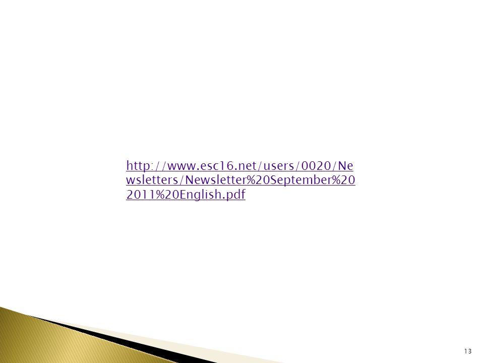 http://www.esc16.net/users/0020/Ne wsletters/Newsletter%20September%20 2011%20English.pdf 13