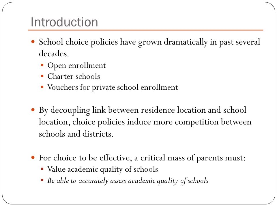 Introduction School choice policies have grown dramatically in past several decades.