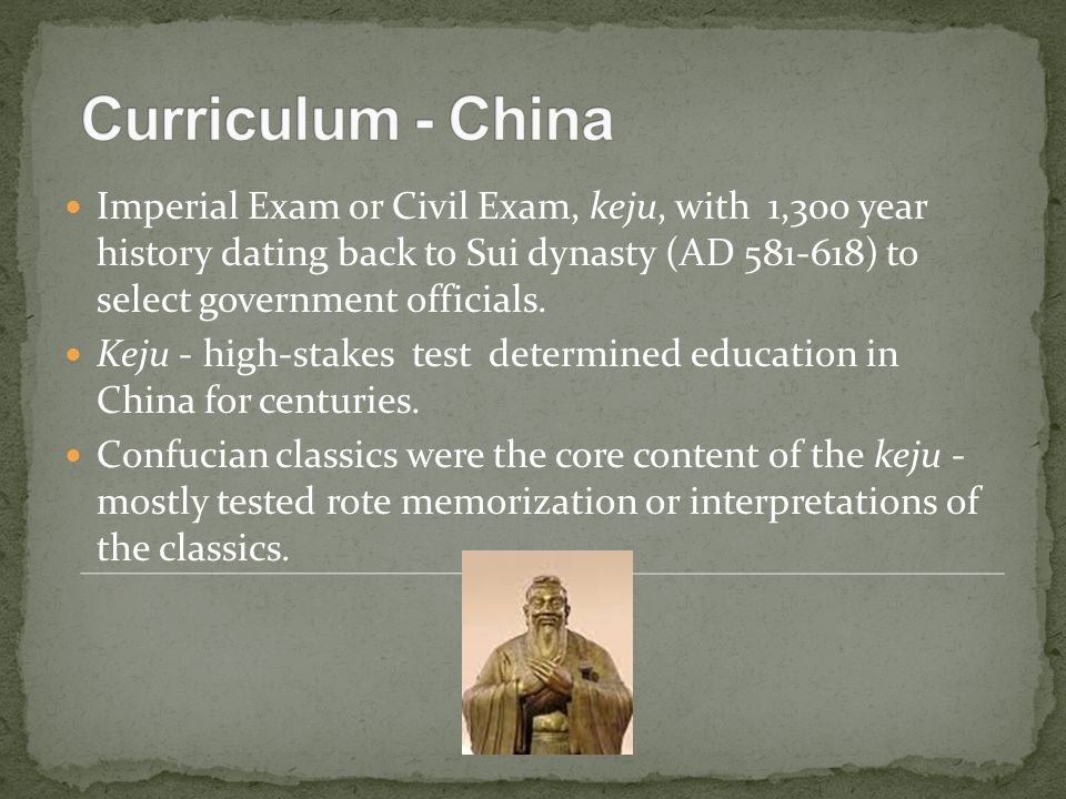 Imperial Exam or Civil Exam, keju, with 1,300 year history dating back to Sui dynasty (AD 581-618) to select government officials.