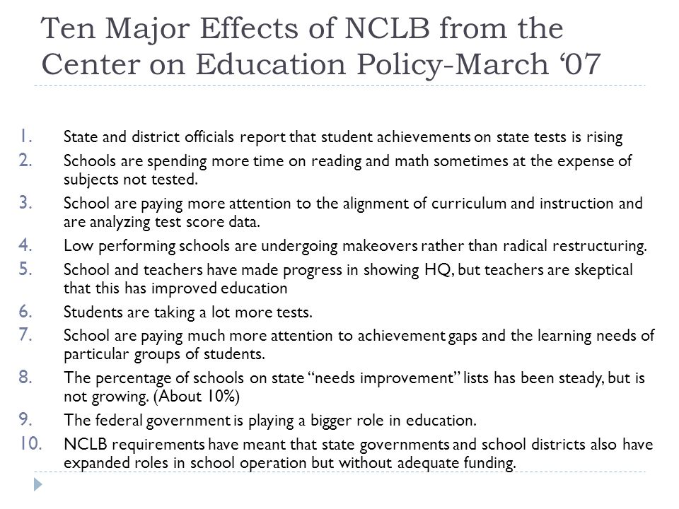 Ten Major Effects of NCLB from the Center on Education Policy-March '07 1.