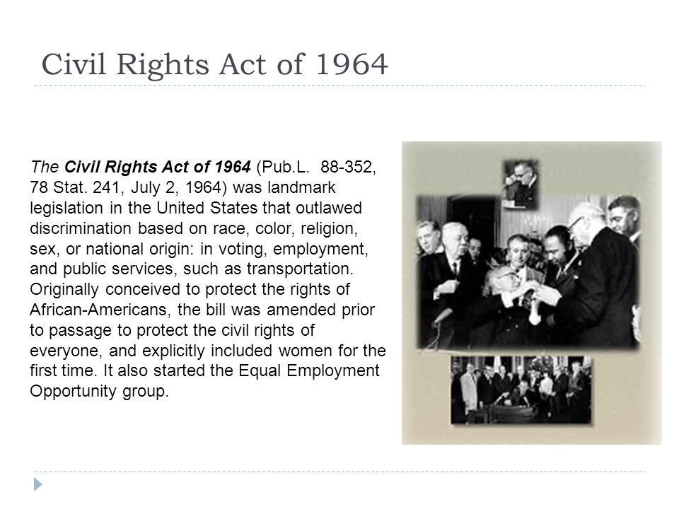 Civil Rights Act of 1964 The Civil Rights Act of 1964 (Pub.L.