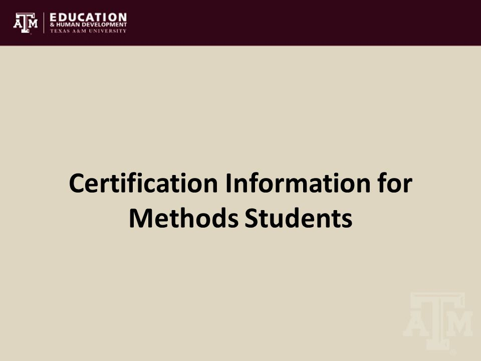 Certification Information for Methods Students