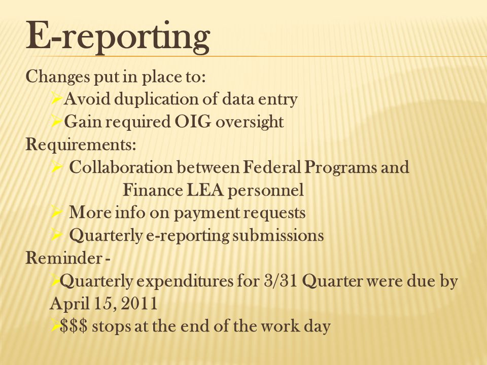 E-reporting Changes put in place to:  Avoid duplication of data entry  Gain required OIG oversight Requirements:  Collaboration between Federal Pro