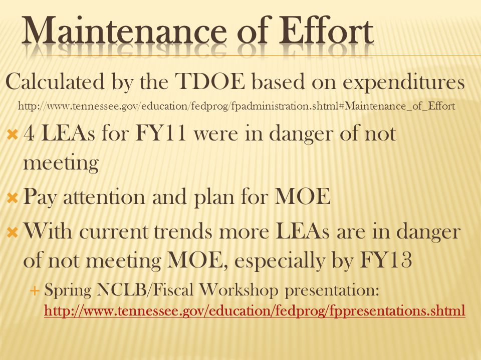 Calculated by the TDOE based on expenditures http://www.tennessee.gov/education/fedprog/fpadministration.shtml#Maintenance_of_Effort  4 LEAs for FY11