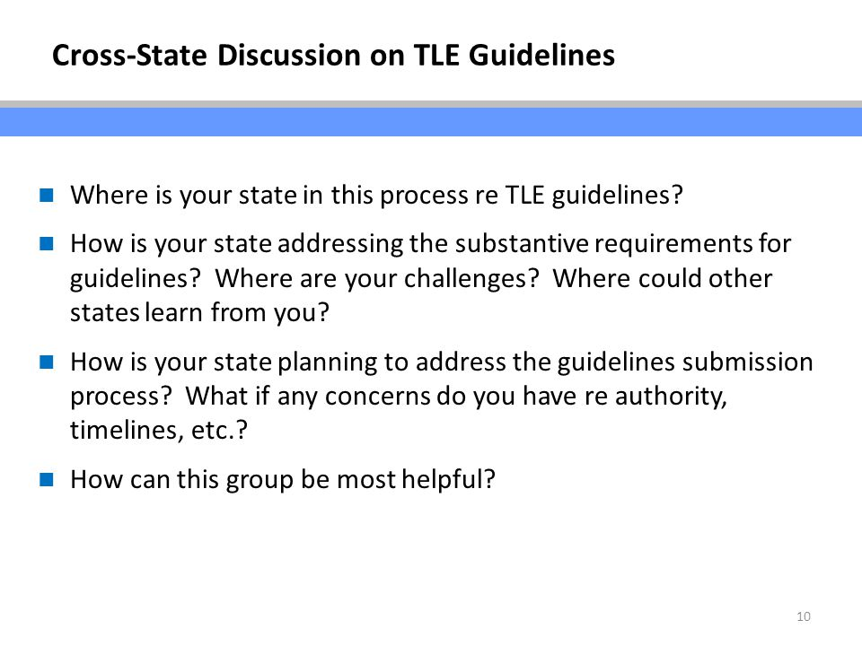 10 Where is your state in this process re TLE guidelines.