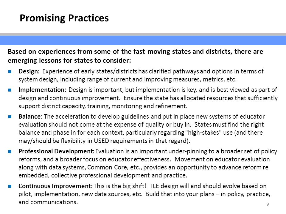 9 Based on experiences from some of the fast-moving states and districts, there are emerging lessons for states to consider: Design: Experience of early states/districts has clarified pathways and options in terms of system design, including range of current and improving measures, metrics, etc.