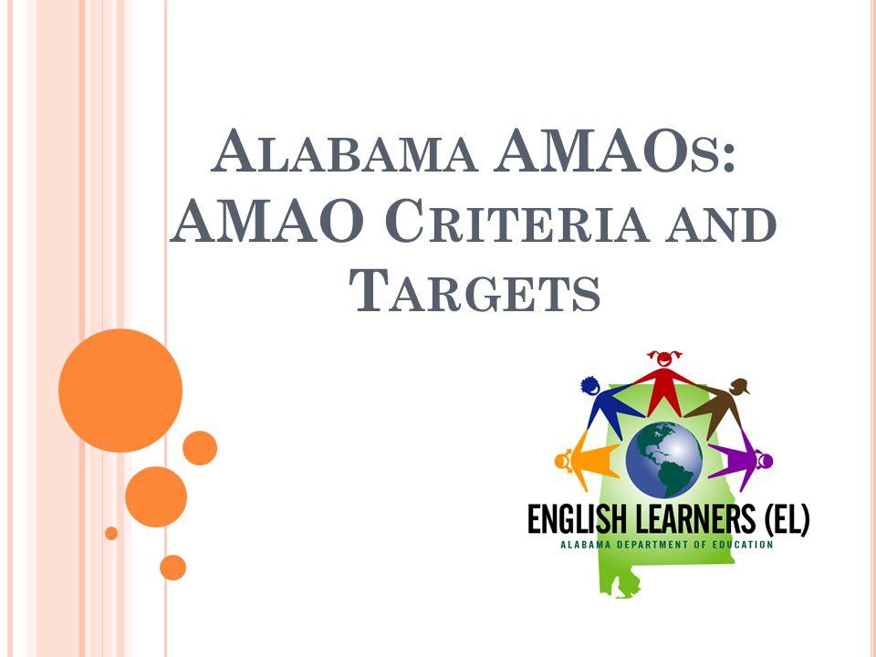 A LABAMA AMAO S : AMAO C RITERIA AND T ARGETS