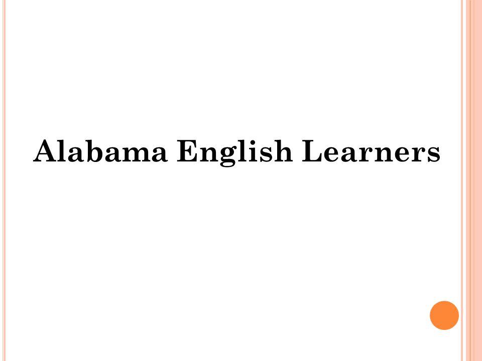 2002-20032003-20042004-20052005-20062006-20072007-20082008-20092009-2010 11,24313,41415,295 17,40018, 35819, 50819, 60220, 816 Spanish18115 Korean526 Vietnamese456 Arabic429 Chinese309 Top Five Languages Represented by ELs in Alabama's K-12 Program 2009 EL Graduation Rate72 %