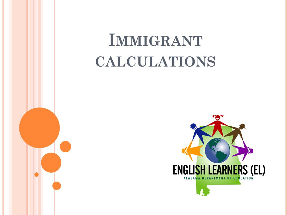 I MMIGRANT CALCULATIONS