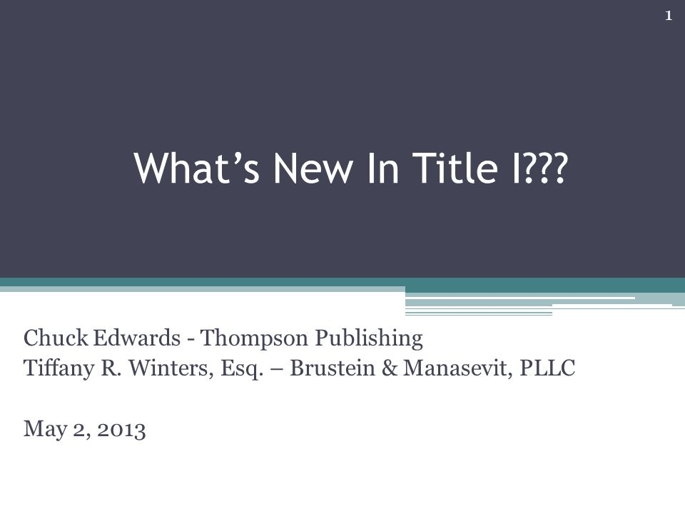 What's New In Title I . Chuck Edwards - Thompson Publishing Tiffany R.