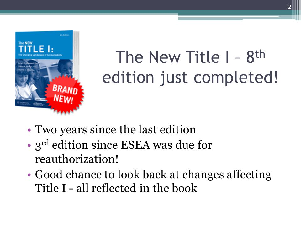 The New Title I – 8 th edition just completed.