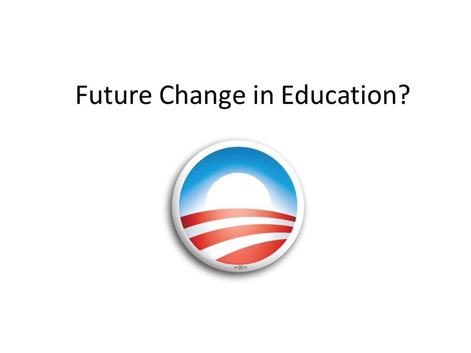Future Change in Education?