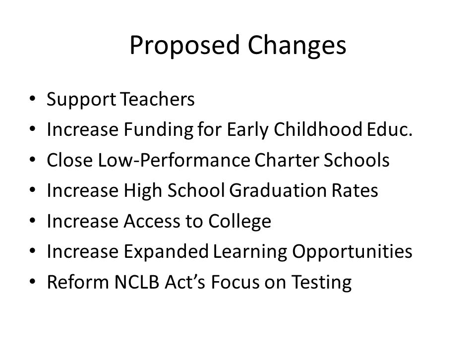 Proposed Changes Support Teachers Increase Funding for Early Childhood Educ.