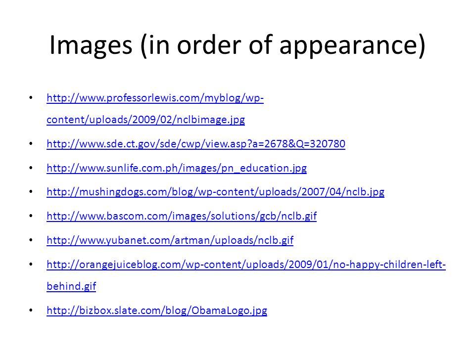 Images (in order of appearance) http://www.professorlewis.com/myblog/wp- content/uploads/2009/02/nclbimage.jpg http://www.professorlewis.com/myblog/wp