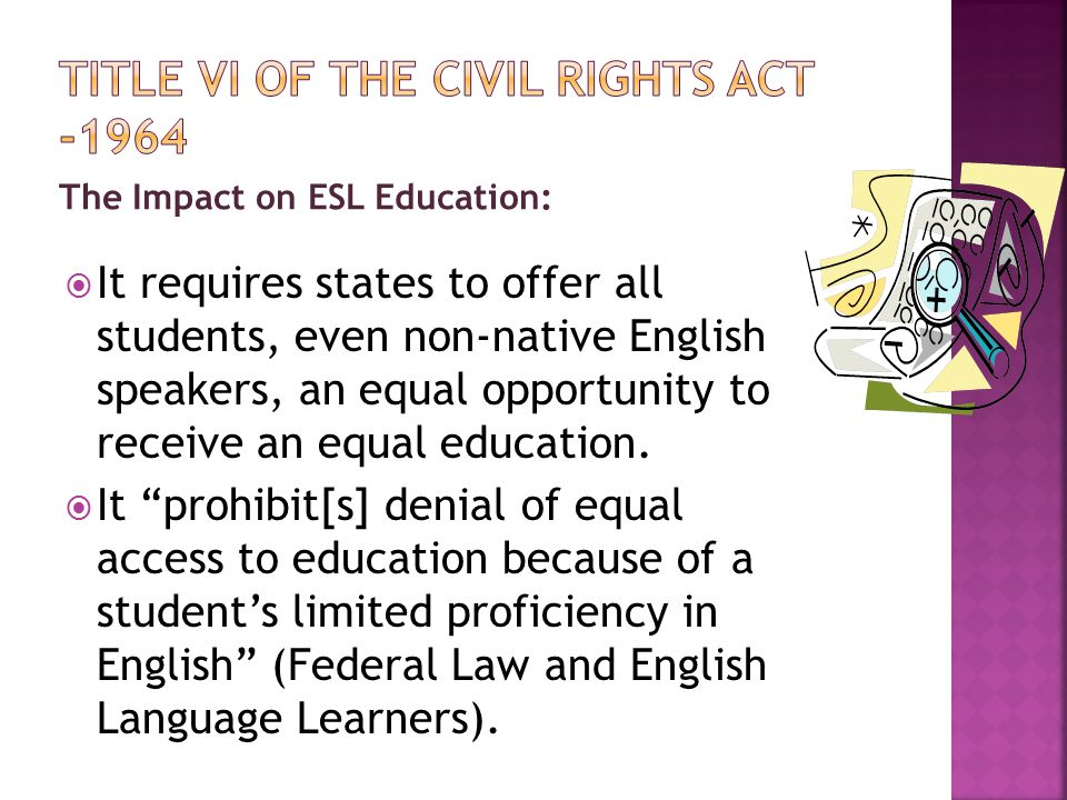 The Impact on ESL Education continued:  Programs to teach ELL students should NOT be designed as a 'fast track' to learning English.