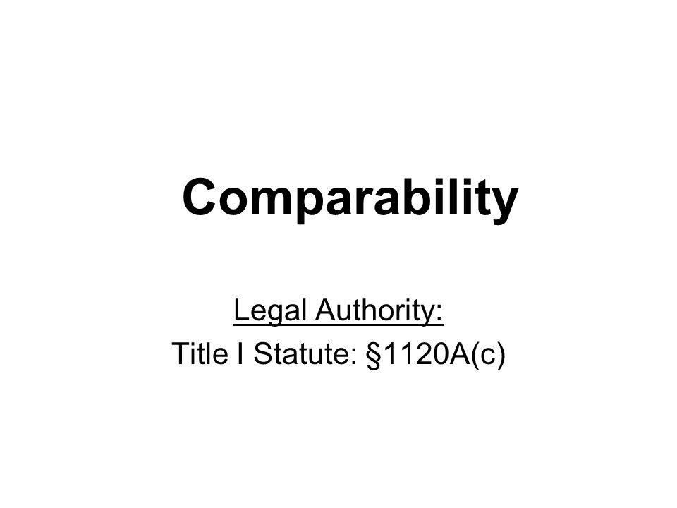 Comparability Legal Authority: Title I Statute: §1120A(c)