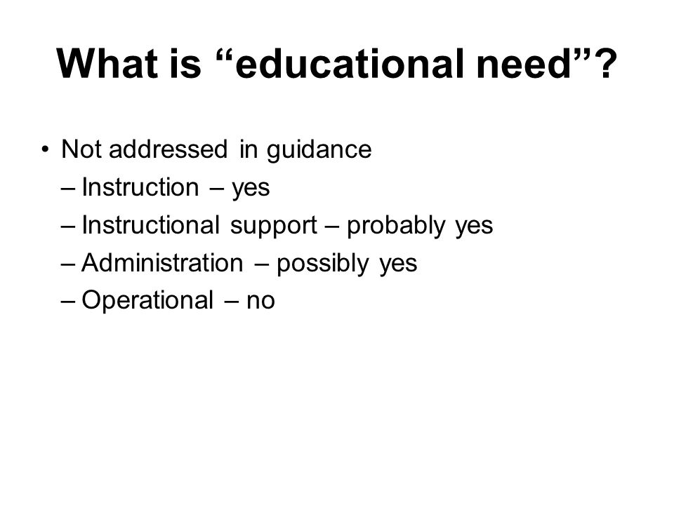 What is educational need .