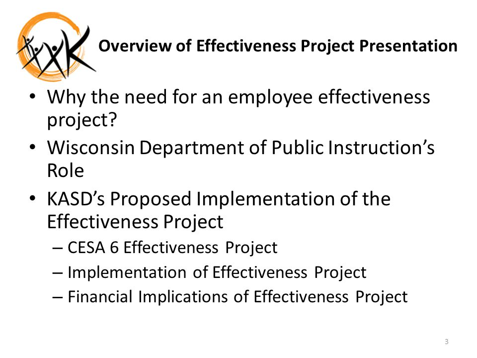 Overview of Effectiveness Project Presentation Why the need for an employee effectiveness project.