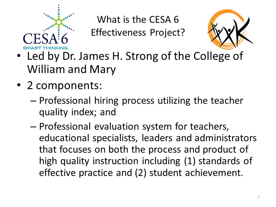 What is the CESA 6 Effectiveness Project. Led by Dr.