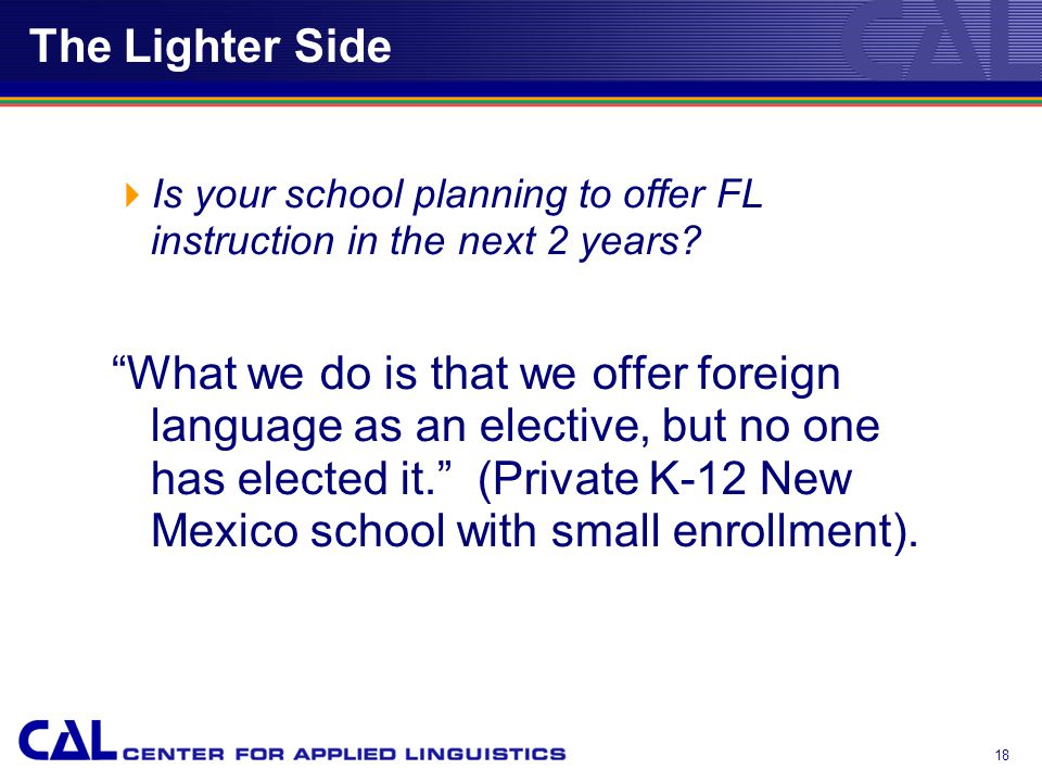 18 The Lighter Side  Is your school planning to offer FL instruction in the next 2 years.