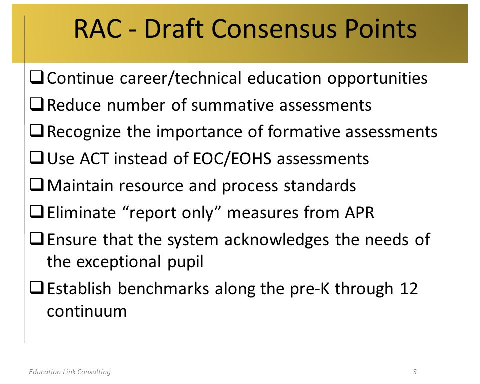 Education Link Consulting14  Competencies cannot be embedded into career education programs, as suggested by DESE  Districts may be forced to replace career education teachers with additional CORE teachers in order for students to be taught the competencies needed to score Proficient on state assessments Potential Implications…