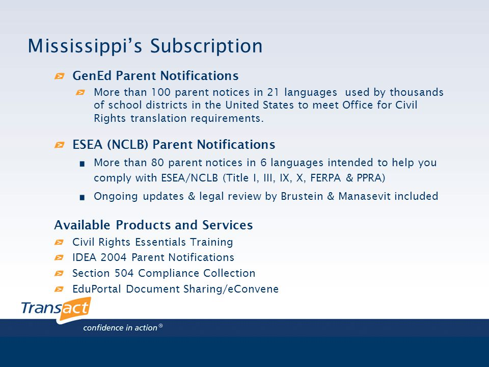 TransACT COMPLIANCE & COMMUNICATION CENTER TM Mississippi's Subscription GenEd Parent Notifications More than 100 parent notices in 21 languages used