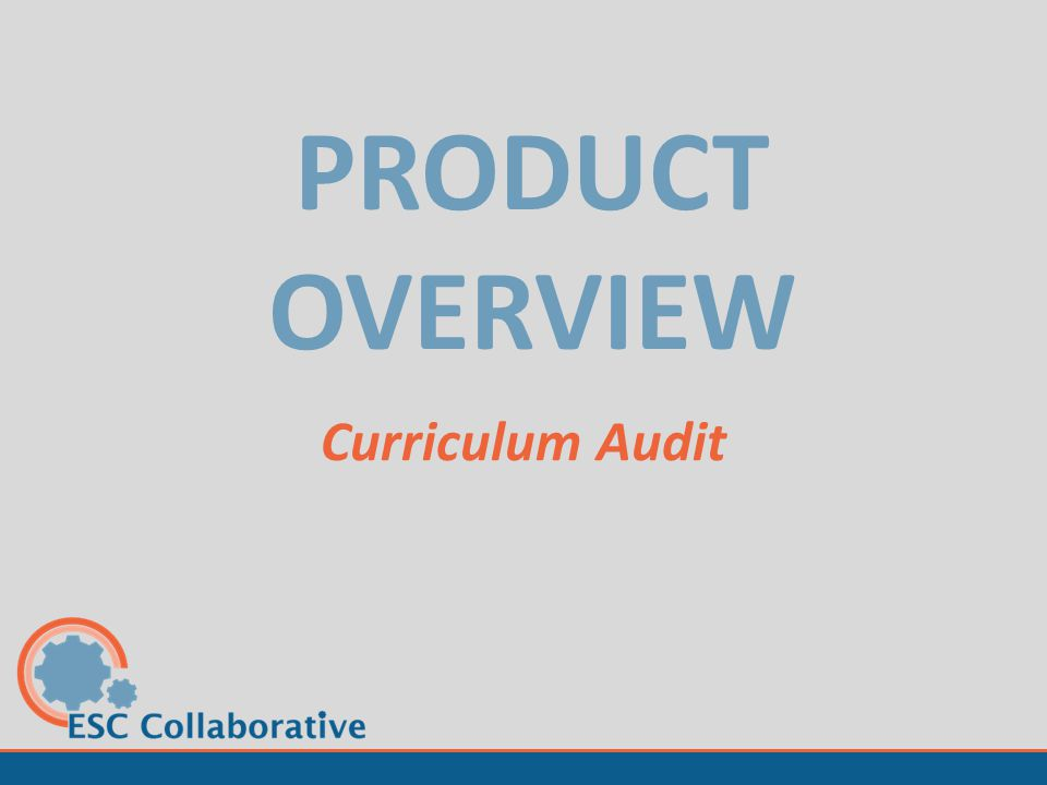 PRODUCT OVERVIEW Curriculum Audit
