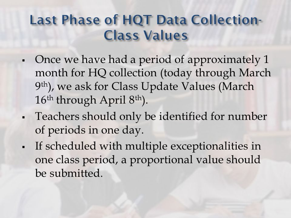 Once we have had a period of approximately 1 month for HQ collection (today through March 9 th ), we ask for Class Update Values (March 16 th through April 8 th ).