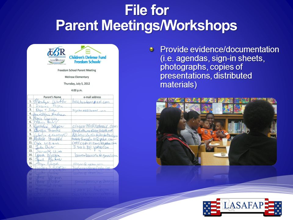 File for Parent Meetings/Workshops Provide evidence/documentation (i.e. agendas, sign-in sheets, photographs, copies of presentations, distributed mat