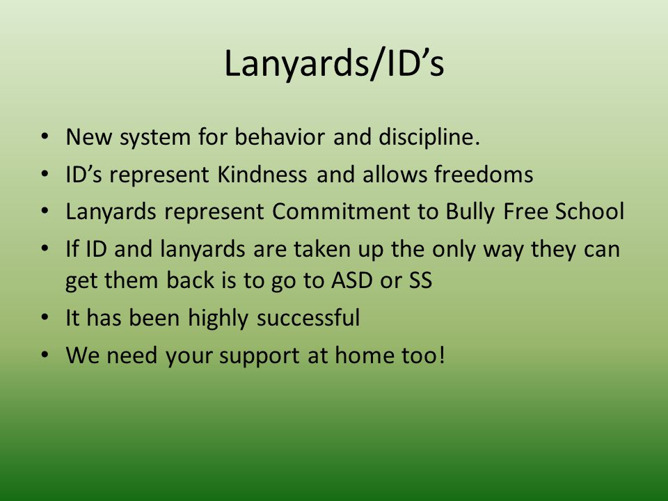 Lanyards/ID's New system for behavior and discipline.