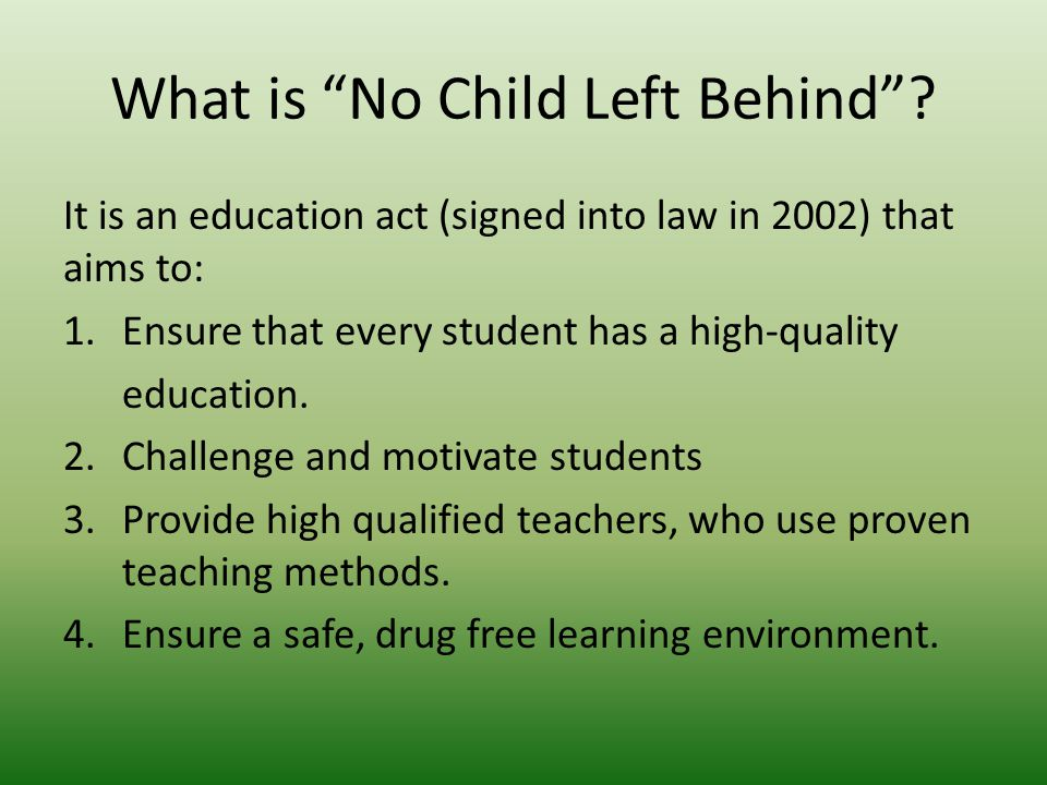 What is No Child Left Behind .