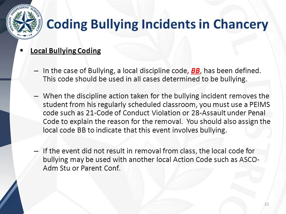  Local Bullying Coding – In the case of Bullying, a local discipline code, BB, has been defined.