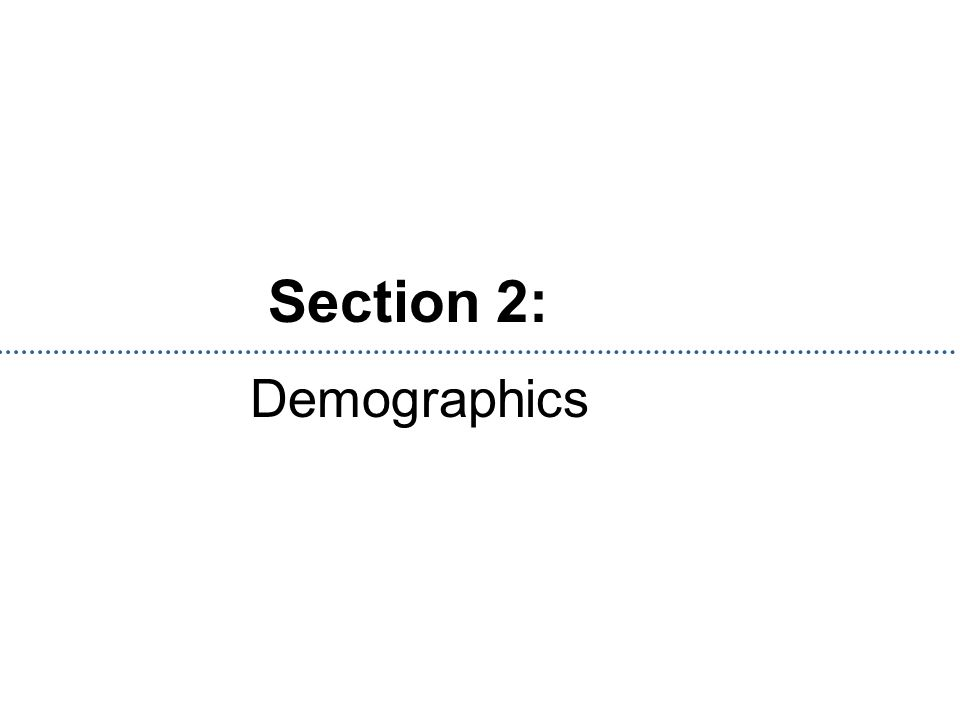 Section 2: Demographics